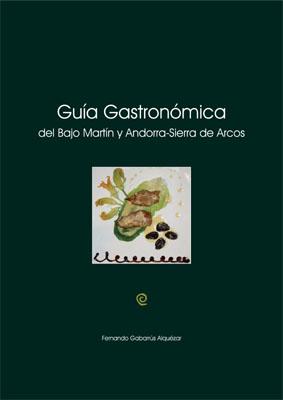 Presentación de la GUIA GASTRONÓMICA DEL BAJO MARTIN Y ANDORRA-SIERRA DE ARCOS.
